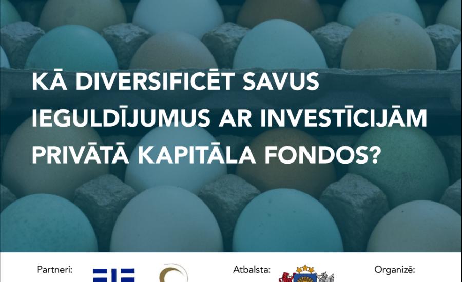 Vebinārs: Kā diversificēt savus ieguldījumus ar investīcijām privātā kapitāla fondos?